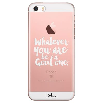Be A Good One Kryt iPhone SE/5S