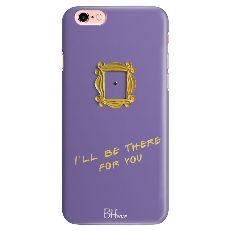 Friends Ill Be There For You Kryt iPhone 6/6S