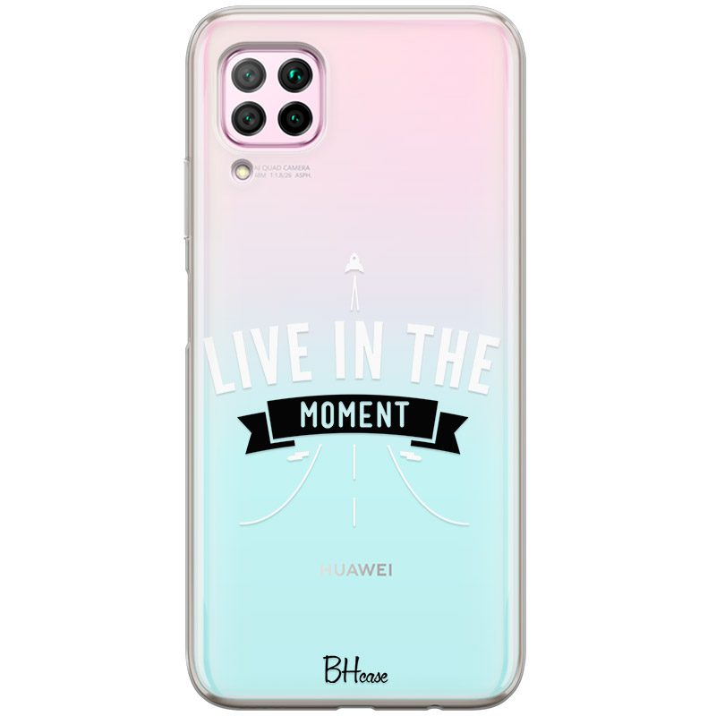 Live In The Moment Kryt Huawei P40 Lite