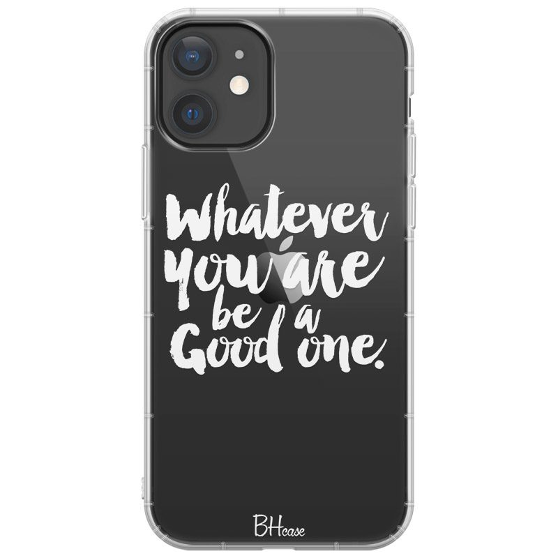 Be A Good One Kryt iPhone 12 Mini
