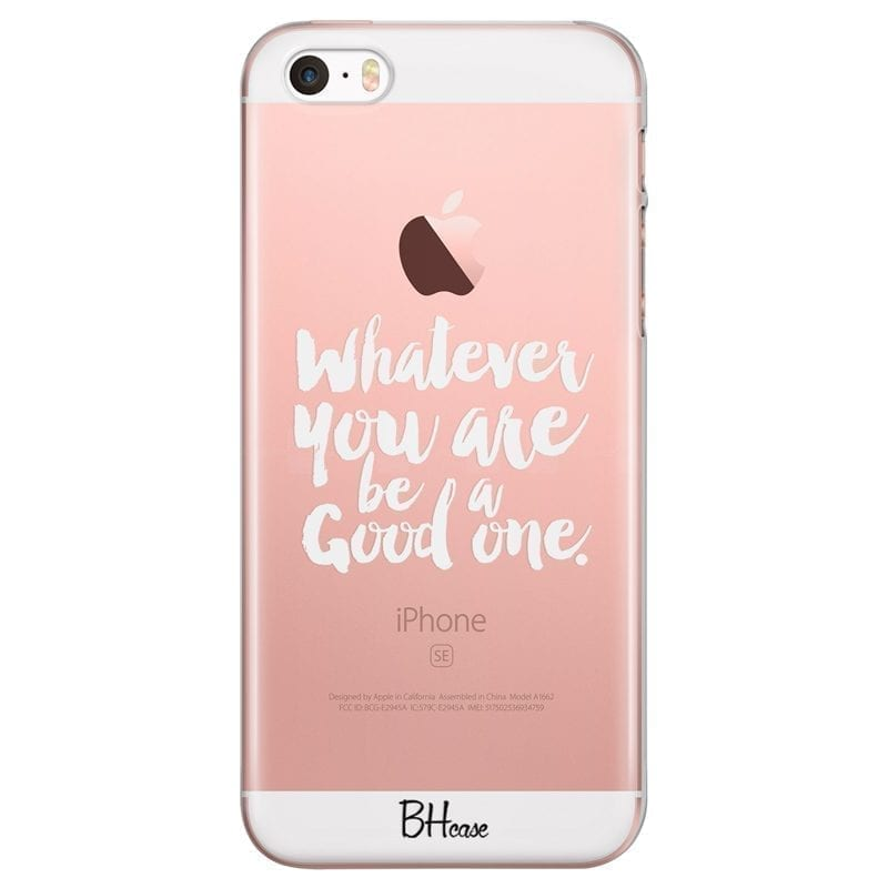 Be A Good One iPhone SE/5S Tok