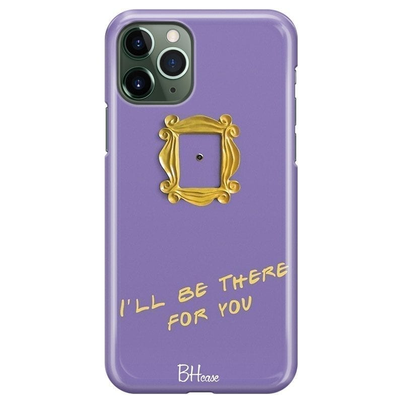 Friends Ill Be There For You iPhone 11 Pro Max Tok