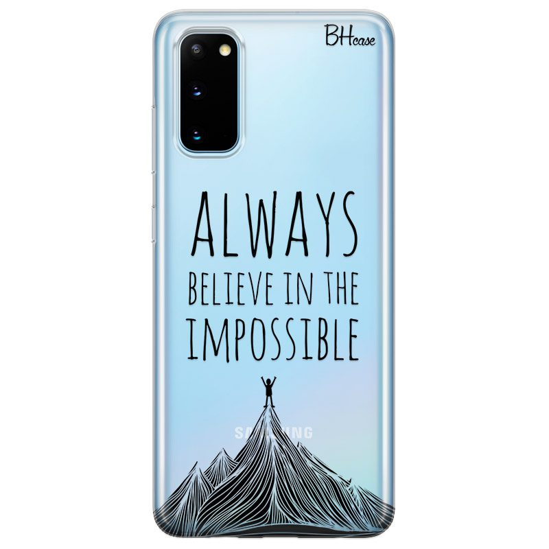 Always Believe In The Impossible Samsung S20 Tok