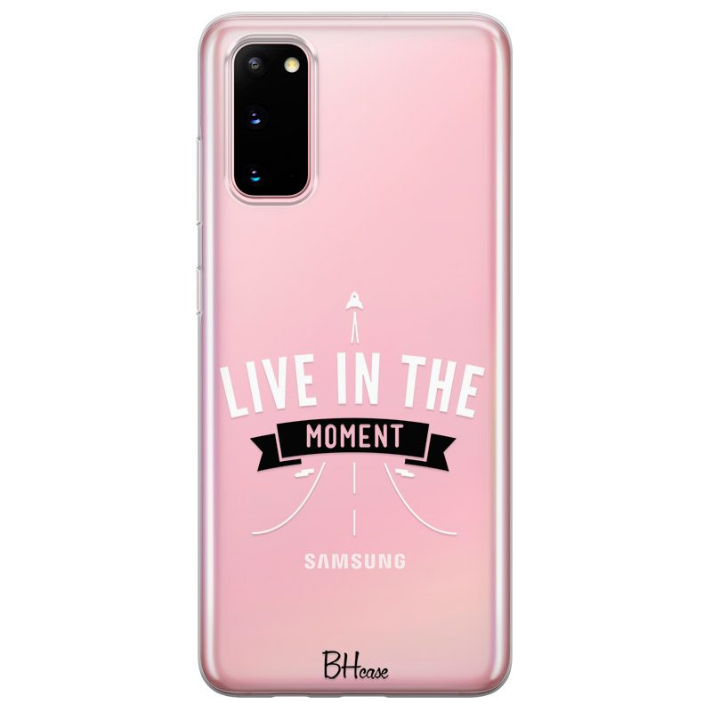 Live In The Moment Samsung S20 Tok
