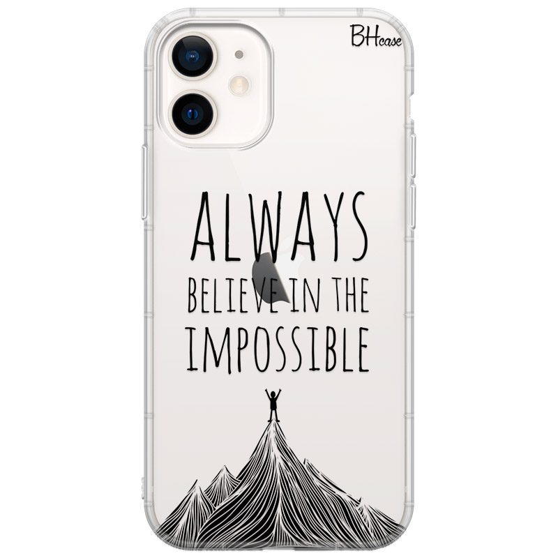 Always Believe In The Impossible iPhone 12 Mini Tok