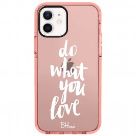 Do What You Love iPhone 12/12 Pro Tok