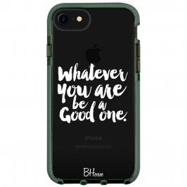 Be A Good One iPhone 8/7/SE 2 2020 Tok