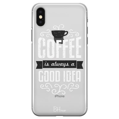 Coffee Is Good Idea Coque iPhone XS Max