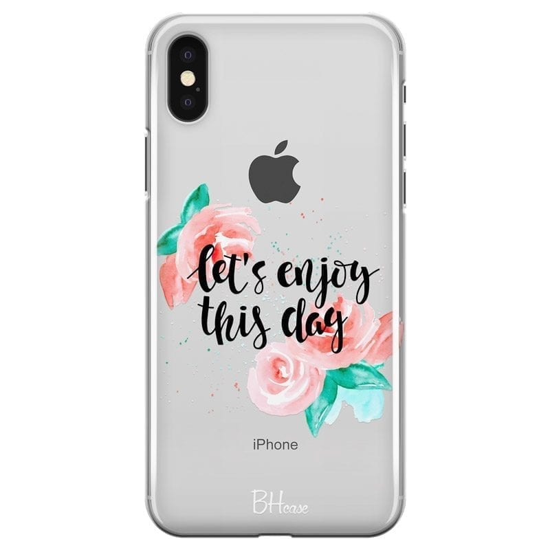 Let's Enjoy This Day Coque iPhone XS Max
