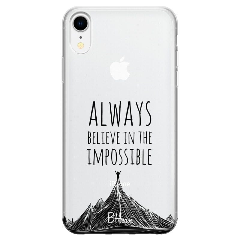 Always Believe In The Impossible Coque iPhone XR