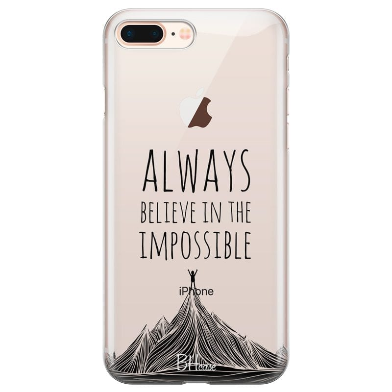 Always Believe In The Impossible Coque iPhone 7 Plus/8 Plus