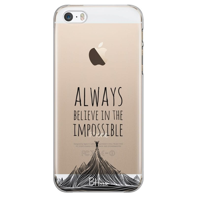 Always Believe In The Impossible Coque iPhone SE/5S