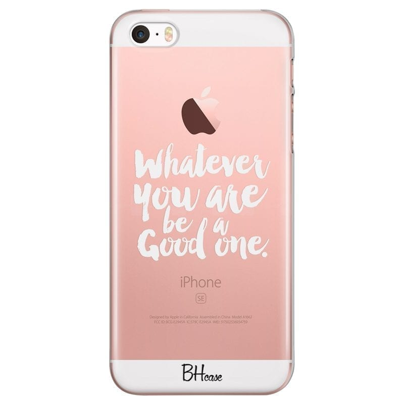 Be A Good One Coque iPhone SE/5S