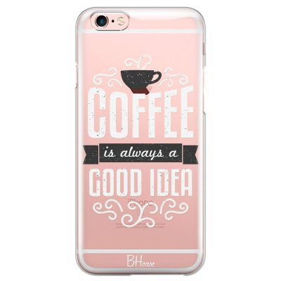 Coffee Is Good Idea Coque iPhone 6 Plus/6S Plus