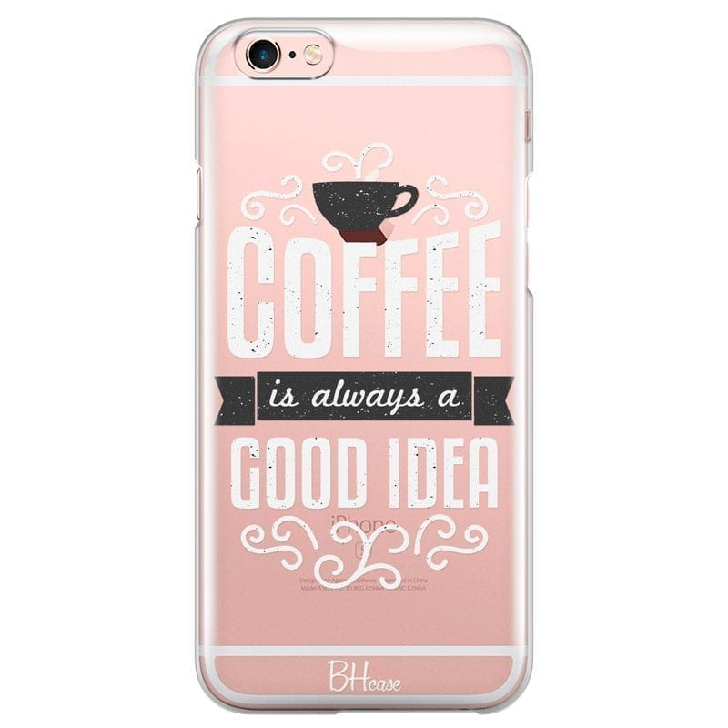 Coffee Is Good Idea Coque iPhone 6/6S