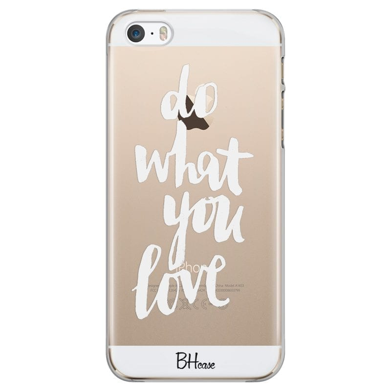 Do What You Love Coque iPhone SE/5S
