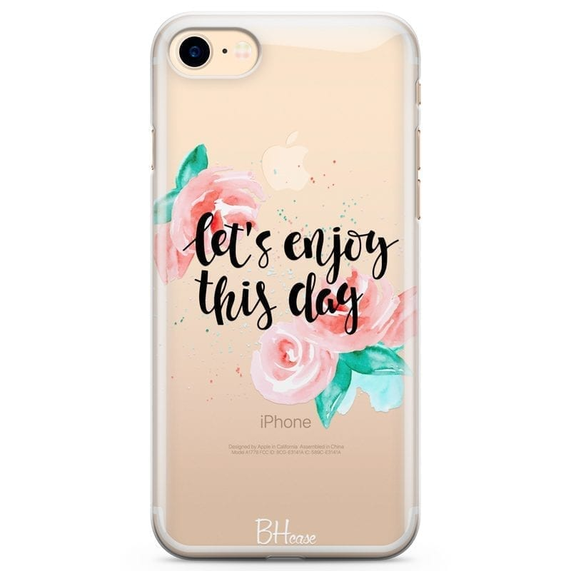 Let's Enjoy This Day Coque iPhone 8/7/SE 2 2020