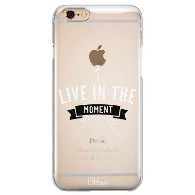 Live In The Moment Coque iPhone 6/6S