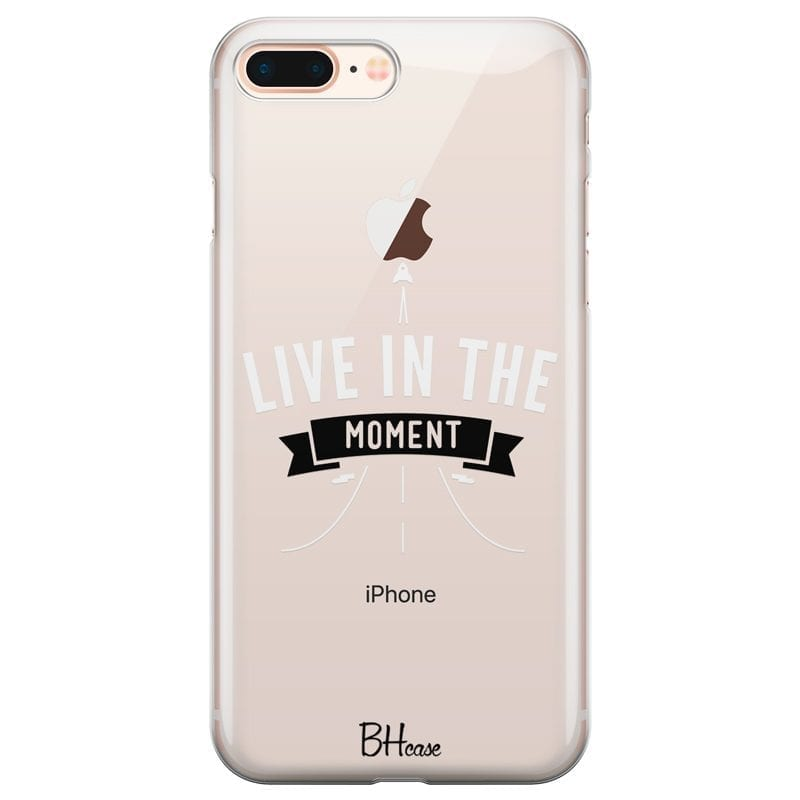 Live In The Moment Coque iPhone 7 Plus/8 Plus