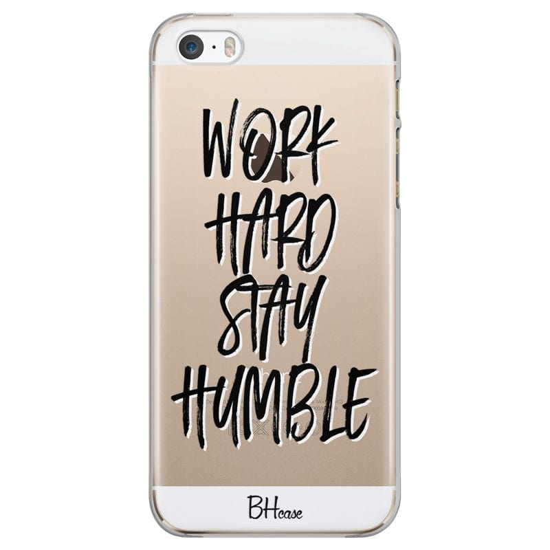 Work Hard Stay Humble Coque iPhone SE/5S