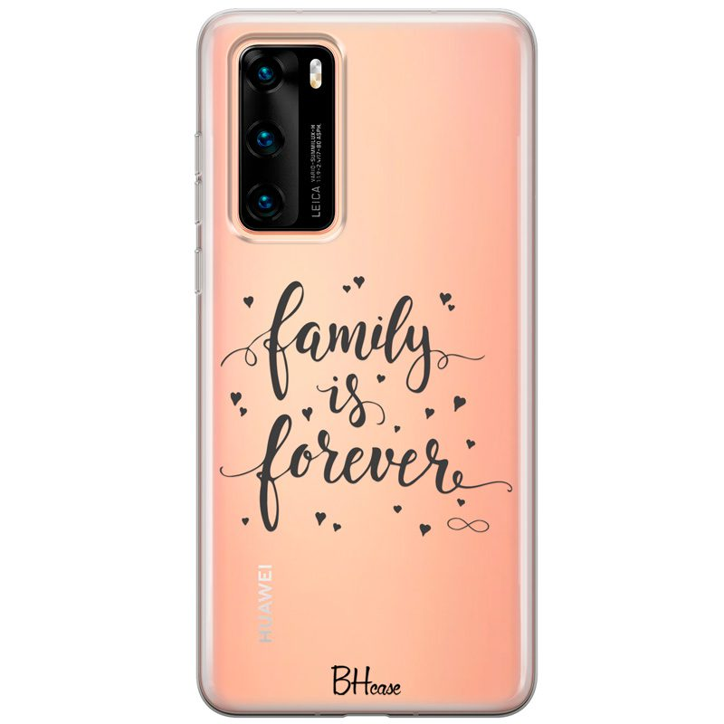 Family Is Forever Coque Huawei P40