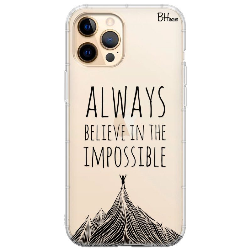 Always Believe In The Impossible Coque iPhone 12 Pro Max