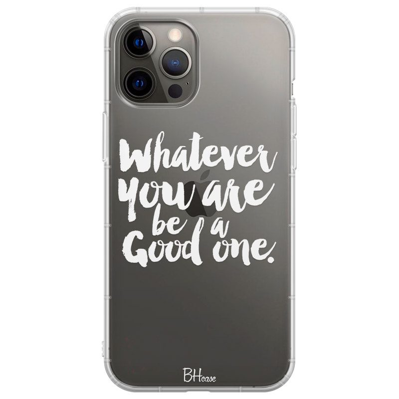 Be A Good One Coque iPhone 12 Pro Max
