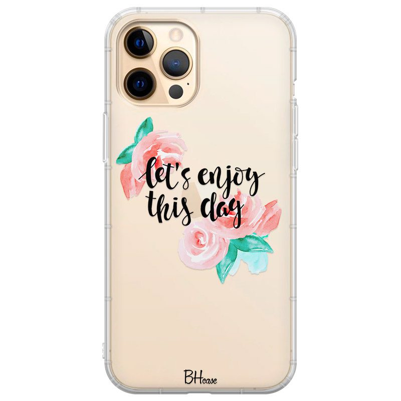 Let's Enjoy This Day Coque iPhone 12 Pro Max