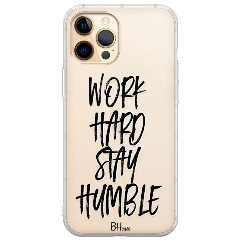 Work Hard Stay Humble Coque iPhone 12 Pro Max