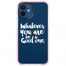 Be A Good One Coque iPhone 12/12 Pro